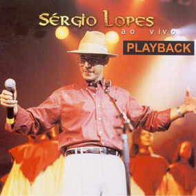 Playback Sérgio Lopes - Ao Vivo [original]