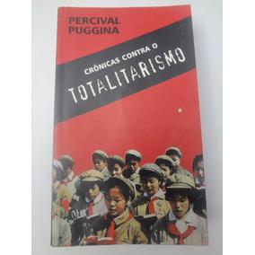 Livro Crônicas Contra O Totalitarismo Percival Puggina