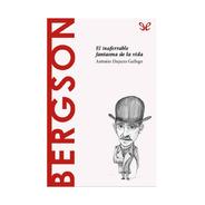Descubrir La Filosofia Bergson El Inefable Fantasma De Vida