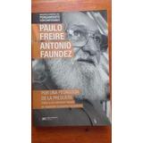 Por Una Pedagogia De La Pregunta - Paulo Freire - A. Faundez