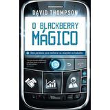 Blackberry Magico, O - Uma Parabola Para Melhorar As Relaço