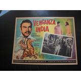 La Venganza India Pedro Armendariz Lobby Card Cartel Xxxx