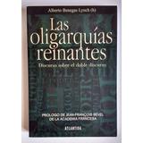 Libro Las Oligarquias Reinantes - Alberto Benegas Lynch H