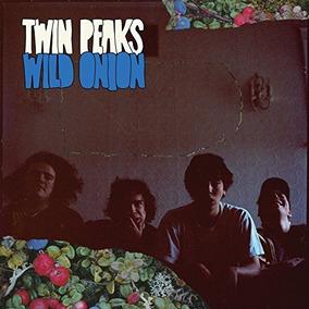 Vinilo : Twin Peaks - Wild Onion [explicit Content] (lp ...