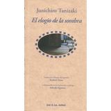 Elogio De La Sombra (nuevo) Junichiro Tanizaki (japón)