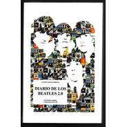 L4456. Diario De Los Beatles 2.0. Álvaro Javier Enriquez
