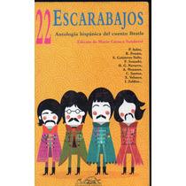 22 Escarabajos, Antología Del Cuento Beatle,2010, 318p, Mex.