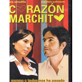 Corazon Marchito Ana Serradilla Y Mauricio Ochmann En Dvd