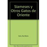 Siameses Y Otros Gatos De Oriente Albatros Eva Maria Gotz