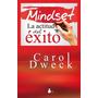 Mindset. La Actitud Del Exito - Carol Dweck