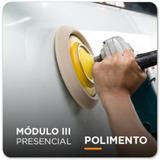 Módulo 3 - Treinamento Presencial Drywash Polimento
