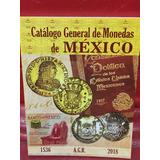 Catalogo General De Monedas De México Edición 2018
