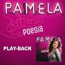 Em Promoção=play-backs Cantoras Pamela Ritmo E Poesia