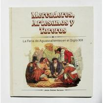 Jesus Gomez La Feria De Aguascalientes En El Siglo Xix Libro