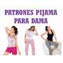 Patrones Pijamas Corta Larga Pantalon Short Blusa Dama