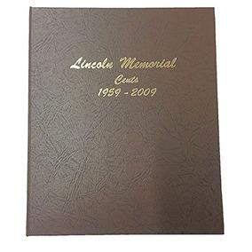 Dansco Us Lincoln Memorial Cent Coin Album 1958 - 2009