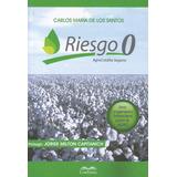 Riesgo 0 Agrocrédito Seguro. Carlos María De Los Santos