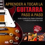 Libro Aprender A Tocar La Guitarra Paso A Paso + Dvd - Blume