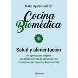 Cocina Biomedica Tea - Make Oyarzo Salazar - Planeta Libro