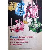Manual De Prevencion De Accidentes Para Operaciones Industr
