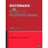 Diccionario De Ética Y Filosofía Moral. Tomo 1