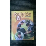Religion 6 Santillana Seis Sexto 6to Grado
