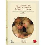 El Libro De Las Narraciones Maravillosas Vol.2 - Antologia