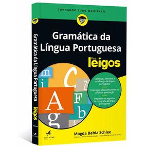 Gramatica Da Lingua Portuguesa Para Leigos - 1ª Ed Ano 2016
