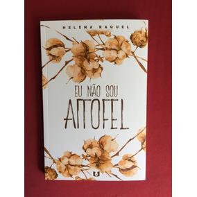 Livro - Eu Não Sou Aitofel - Helena Raquel - Seminovo