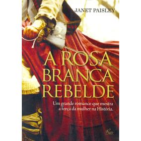 Rosa Branca Rebelde, A