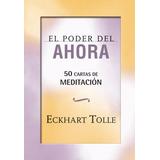 El Poder Del Ahora (50 Cartas De Meditacion) - Tolle E. Gaia