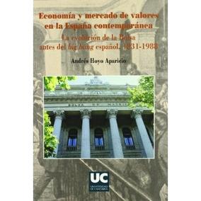 Economía Y Mercado De Valores En La España Contemporánea: L