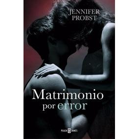 Libro Matrimonio Por Error- Vol 3- Jennifer Probst