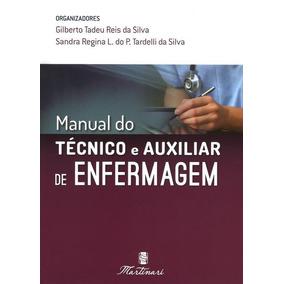 Manual Do Técnico E Auxiliar De Enfermagem - 2ª Ed. 2017
