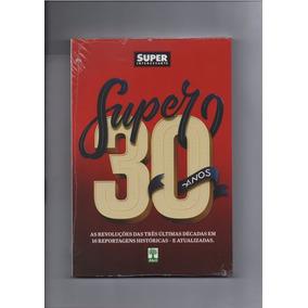 Livro Super Interessante Super 30 Anos Editora Abril