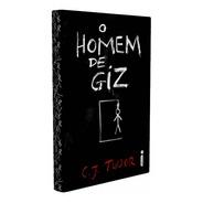 Livro O Homem De Giz - C. J. Tudor