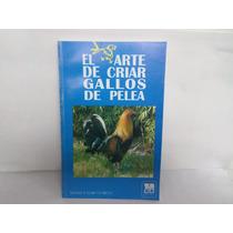Libro El Arte De Criar Gallos De Pelea.