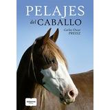 Libro Pelajes Del Caballo Carlos Preisz Albatros Nuevo