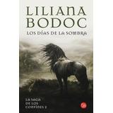 Liliana Bodoc - Los Días De La Sombra - Saga Confines 2