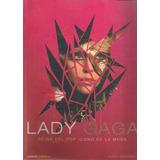 Lady Gaga . Reina Del Pop Icono De La Moda - Lizzy Goodman