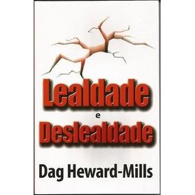 Lealdade E Deslealdade - Livro - Dag Herward Mill