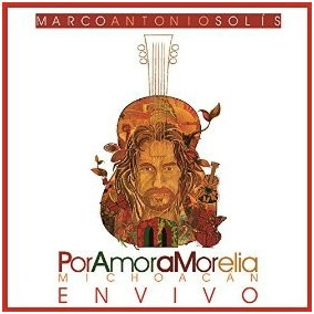 Cd Marco Antonio Solis Por Amor A Morelia Open Music
