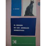 El Origen De Los Animales Domesticos. R. Thevenin.