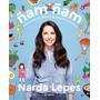 Ñam Ñam - Narda Lepes - Nuevo Libro !! Envio Gratis !!