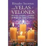 Libro Rituales Secretos Con Velas Y Velones: Un Curso Compl