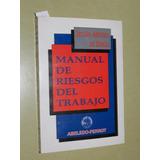 Manual De Riesgos Del Trabajo - J. A. De Diego