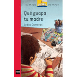 Que Guapa Tu Madre - Serie Roja - 2013