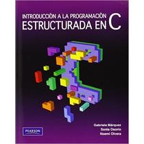 Introducción A La Programación Estructurada En C Autor Marqu