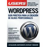 Wordpres Guía Practica Para La Creación De Blogs Profesional