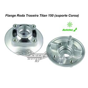 Flange Roda Traseira Titan 150 (suporte Coroa) Autotec